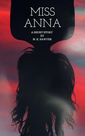 Miss Anna - M. K. Sawyer